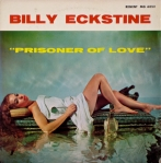 Prisoner Of Love — Billy Eckstine, 1957